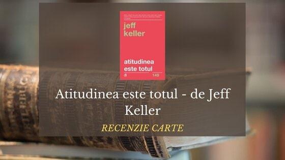 cartea atitudinea este totul de Jeff Keller